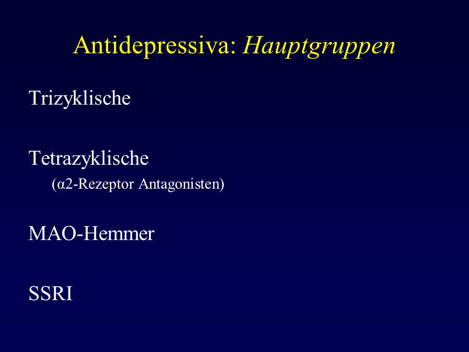 Antidepressiva: Hauptgruppen