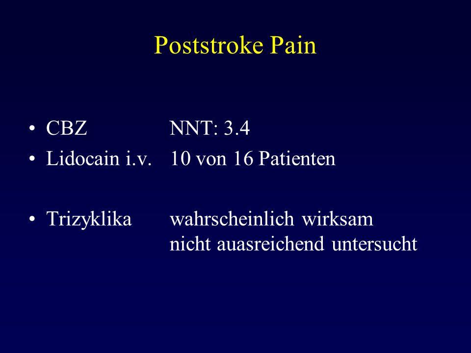 Poststroke Pain CBZ NNT: 3.4 Lidocain i.v. 10 von 16 Patienten