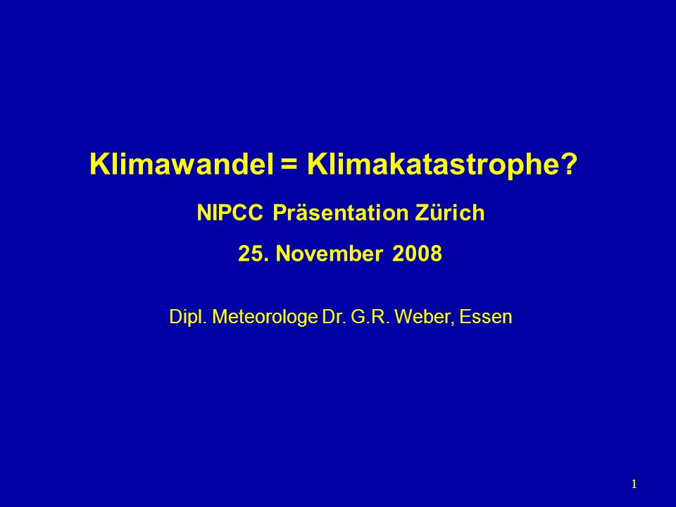 Klimawandel = Klimakatastrophe NIPCC Präsentation Zürich