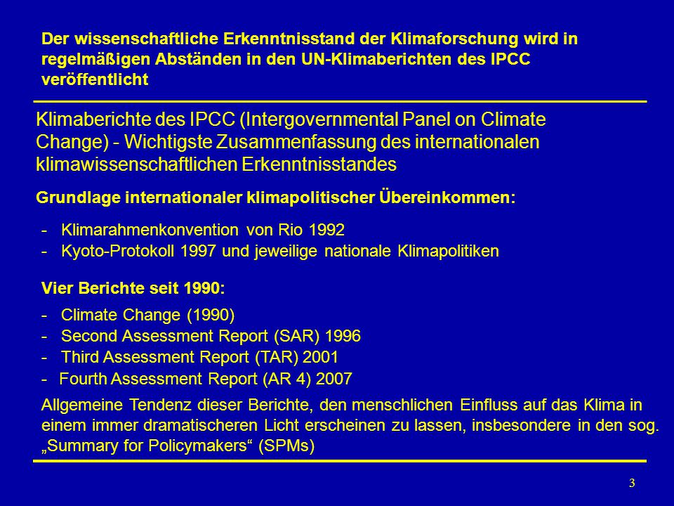 Vier Berichte seit 1990: - Klimarahmenkonvention von Rio 1992. Grundlage internationaler klimapolitischer Übereinkommen: