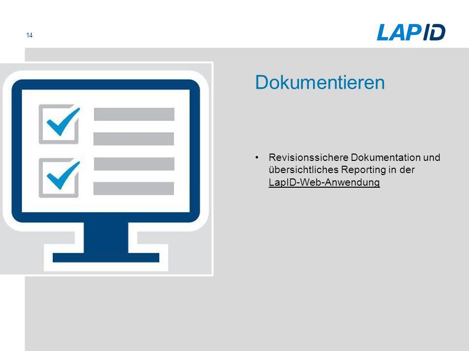Dokumentieren Revisionssichere Dokumentation und übersichtliches Reporting in der LapID-Web-Anwendung.