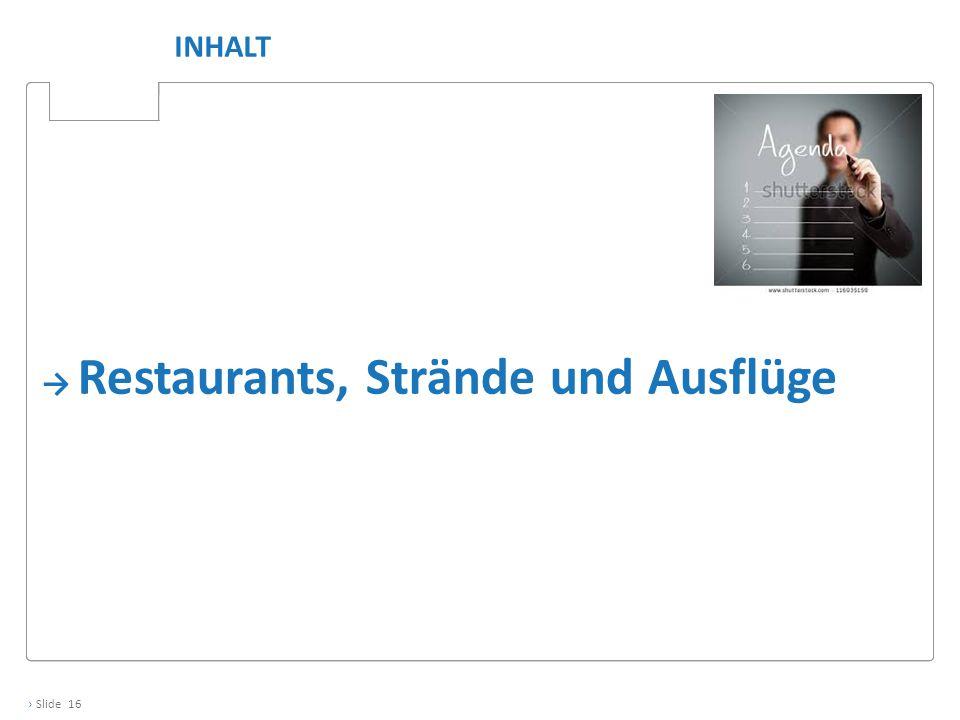 Inhalt → Restaurants, Strände und Ausflüge