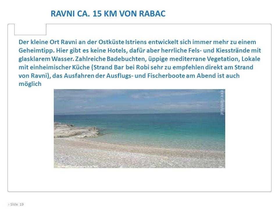 Ravni ca. 15 KM von Rabac