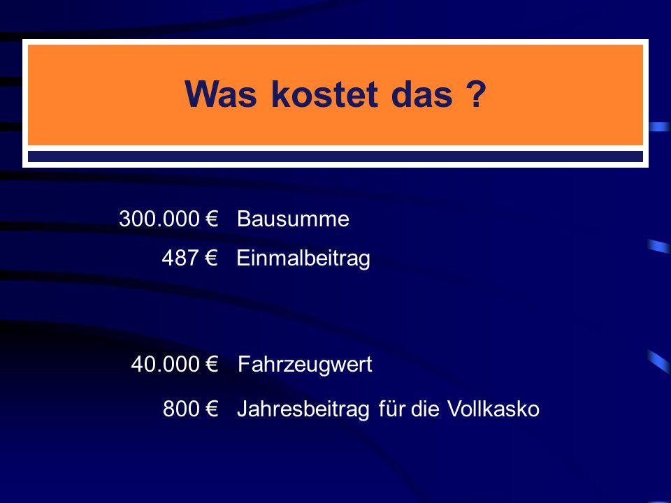Was kostet das 300.000 € Bausumme 487 € Einmalbeitrag