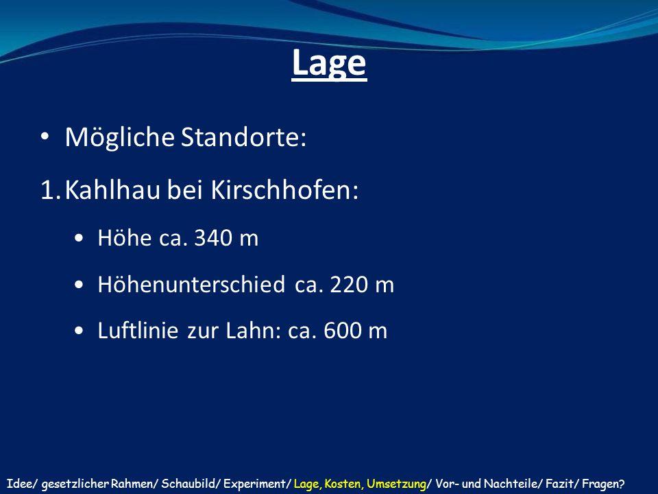 Lage Mögliche Standorte: Kahlhau bei Kirschhofen: Höhe ca. 340 m