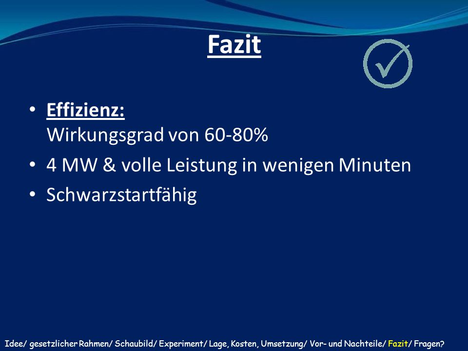 Fazit Effizienz: Wirkungsgrad von 60-80%