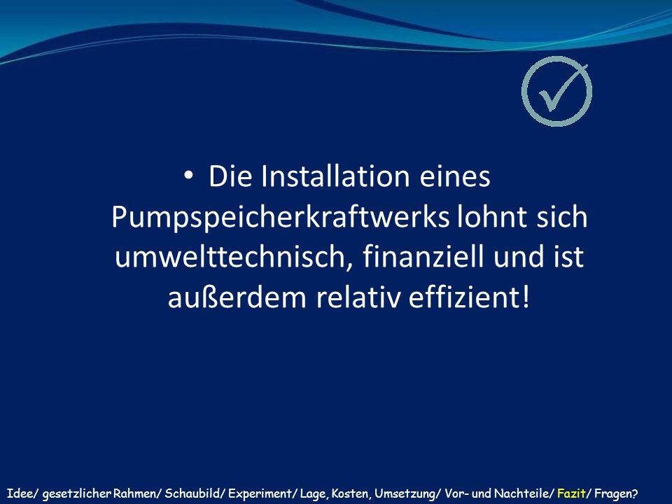 Die Installation eines Pumpspeicherkraftwerks lohnt sich umwelttechnisch, finanziell und ist außerdem relativ effizient!