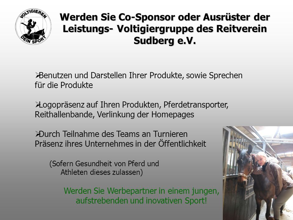Werden Sie Co-Sponsor oder Ausrüster der Leistungs- Voltigiergruppe des Reitverein Sudberg e.V.
