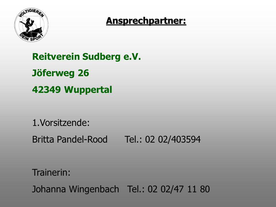 Ansprechpartner: Reitverein Sudberg e.V. Jöferweg 26. 42349 Wuppertal. 1.Vorsitzende: Britta Pandel-Rood Tel.: 02 02/403594.