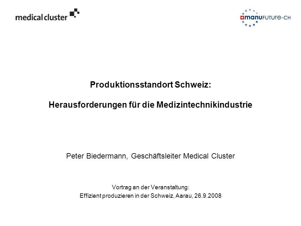 Produktionsstandort Schweiz: Herausforderungen für die Medizintechnikindustrie