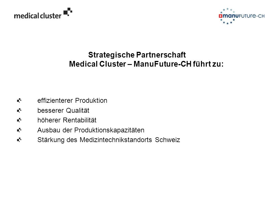 Strategische Partnerschaft Medical Cluster – ManuFuture-CH führt zu:
