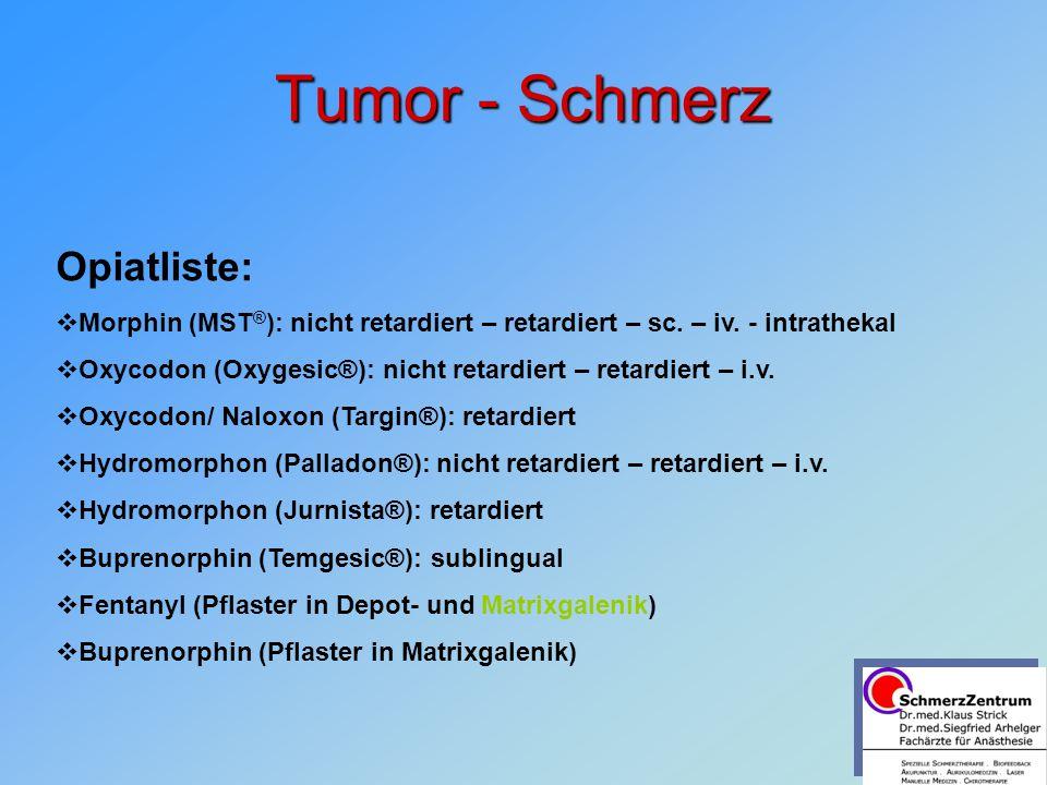 Tumor - Schmerz Opiatliste: