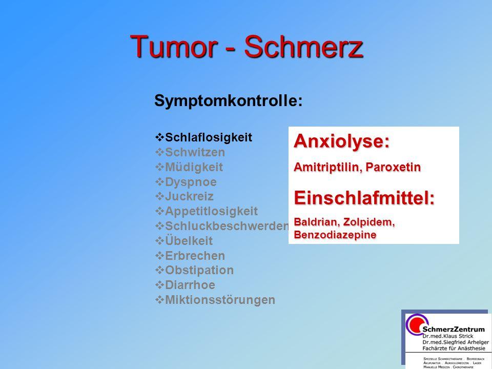 Tumor - Schmerz Anxiolyse: Einschlafmittel: Symptomkontrolle: