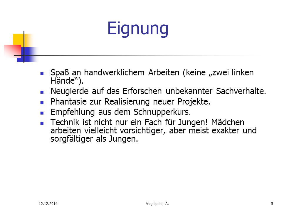 """Eignung Spaß an handwerklichem Arbeiten (keine """"zwei linken Hände )."""