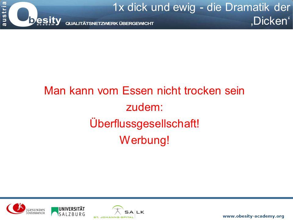1x dick und ewig - die Dramatik der 'Dicken'