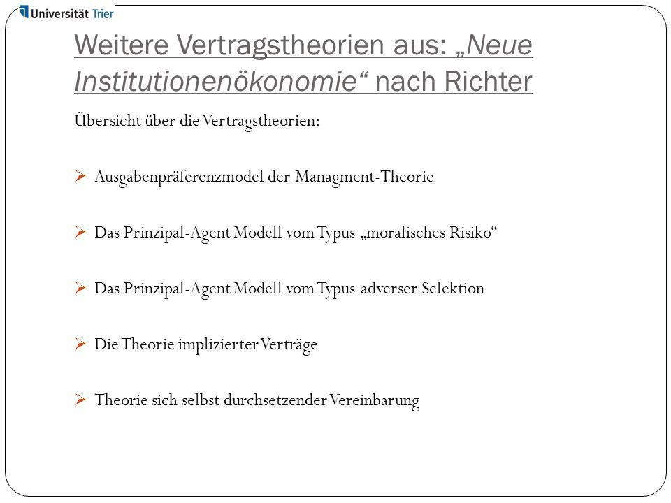 """Weitere Vertragstheorien aus: """"Neue Institutionenökonomie nach Richter"""