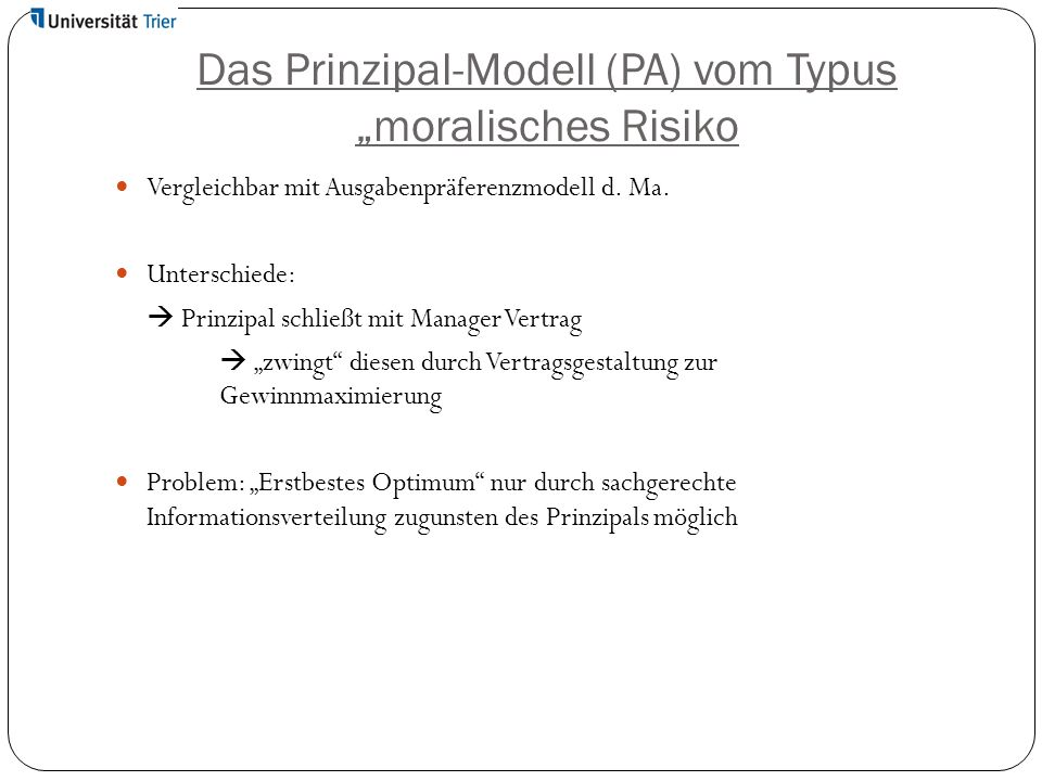 "Das Prinzipal-Modell (PA) vom Typus ""moralisches Risiko"