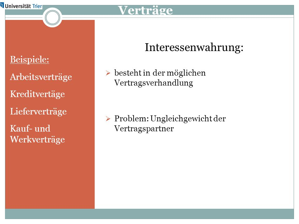 Verträge Interessenwahrung: Beispiele: Arbeitsverträge Kreditvertäge