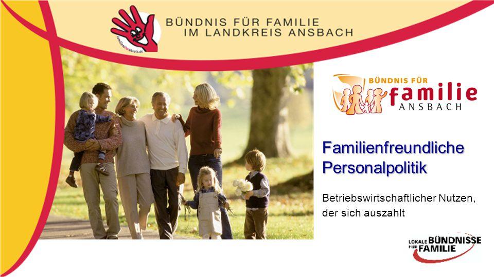 Familienfreundliche Personalpolitik Betriebswirtschaftlicher Nutzen,
