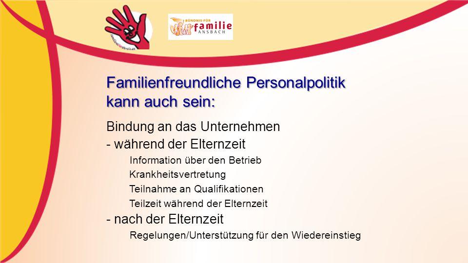Familienfreundliche Personalpolitik kann auch sein: