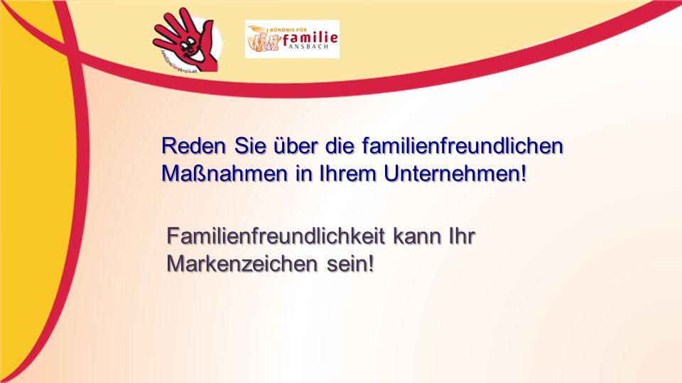 Reden Sie über die familienfreundlichen Maßnahmen in Ihrem Unternehmen!