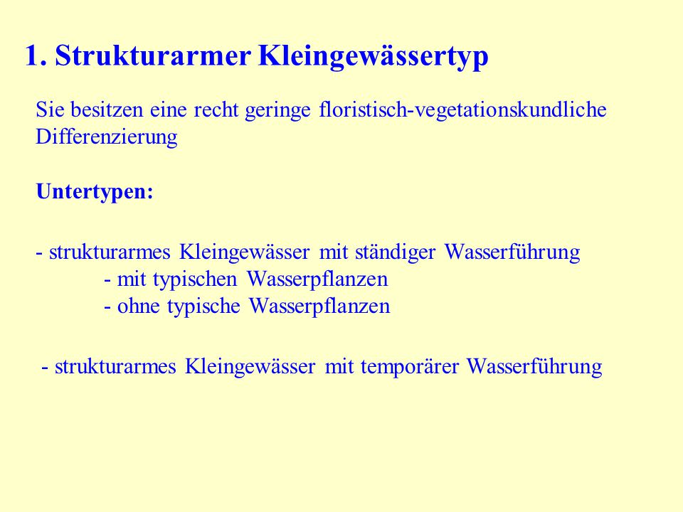 1. Strukturarmer Kleingewässertyp