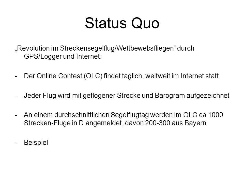 """Status Quo """"Revolution im Streckensegelflug/Wettbewebsfliegen durch GPS/Logger und Internet:"""
