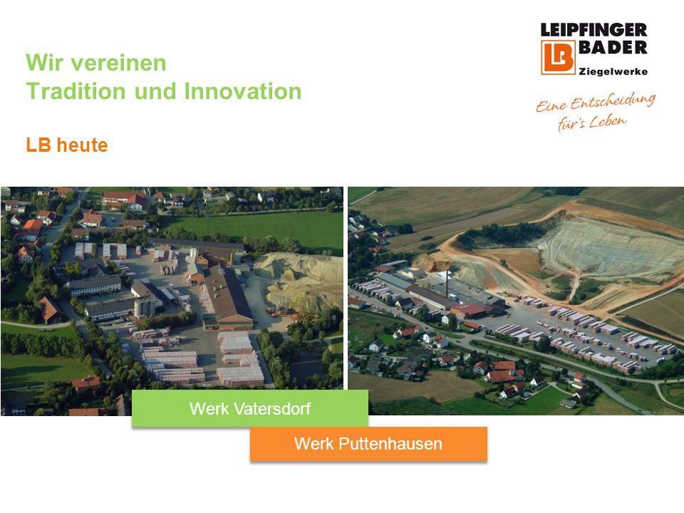 Wir vereinen Tradition und Innovation LB heute