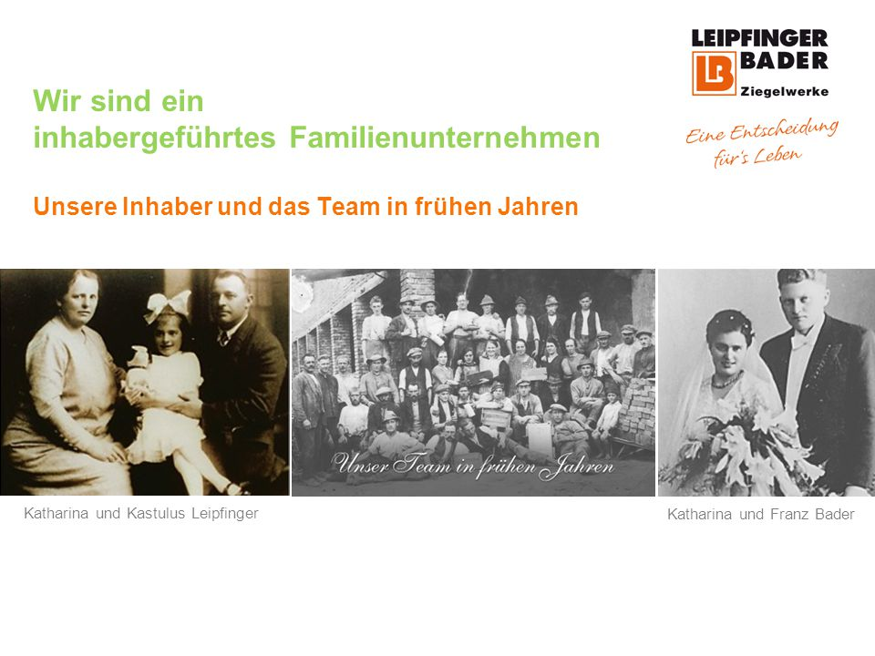 Wir sind ein inhabergeführtes Familienunternehmen Unsere Inhaber und das Team in frühen Jahren
