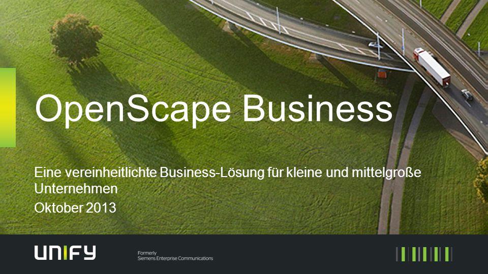 OpenScape Business Eine vereinheitlichte Business-Lösung für kleine und mittelgroße Unternehmen.