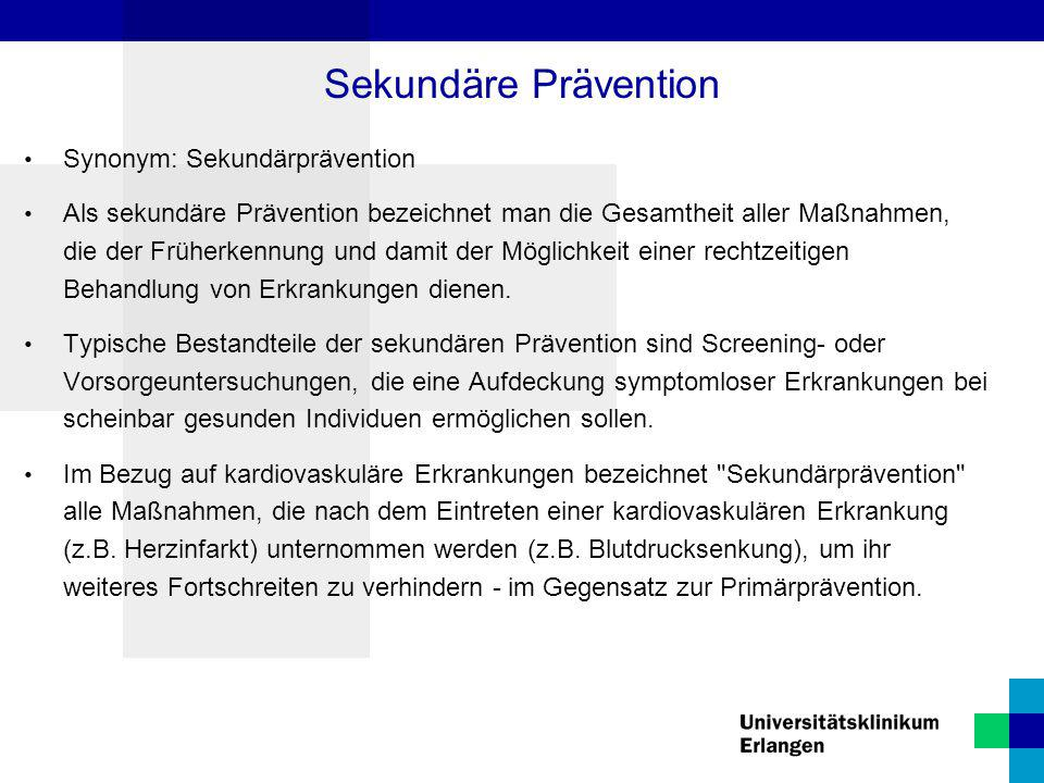 Sekundäre Prävention Synonym: Sekundärprävention