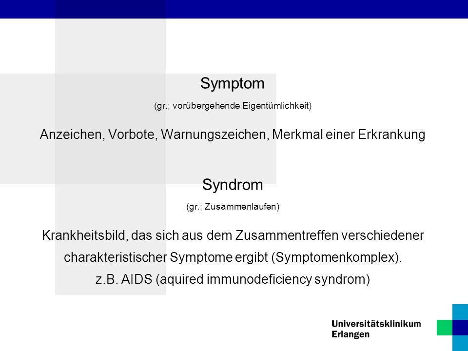 Symptom Syndrom (gr.; vorübergehende Eigentümlichkeit)