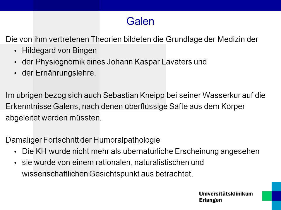 Galen Die von ihm vertretenen Theorien bildeten die Grundlage der Medizin der. Hildegard von Bingen.