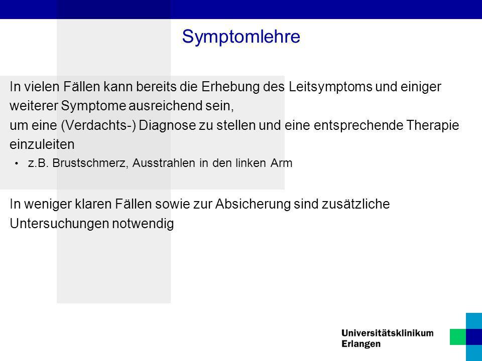 Symptomlehre In vielen Fällen kann bereits die Erhebung des Leitsymptoms und einiger weiterer Symptome ausreichend sein,