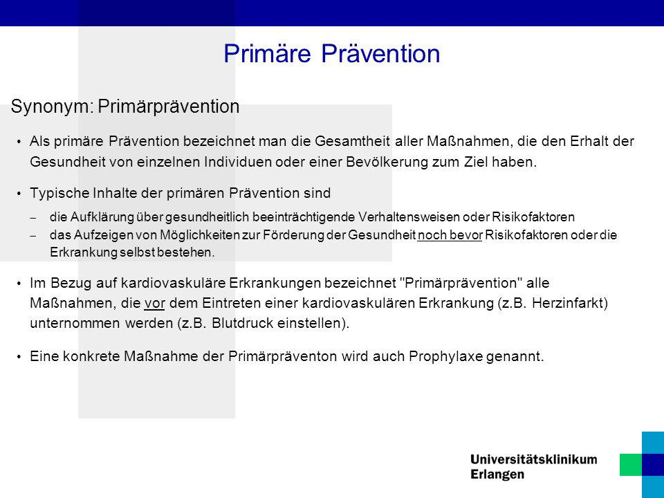 Primäre Prävention Synonym: Primärprävention