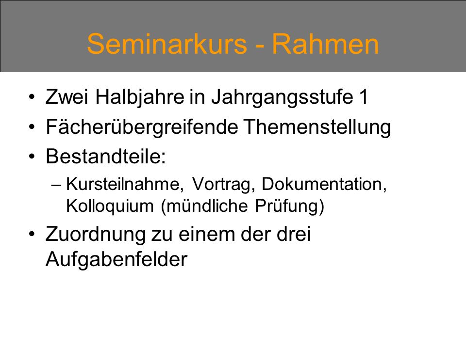 Seminarkurs - Rahmen Zwei Halbjahre in Jahrgangsstufe 1