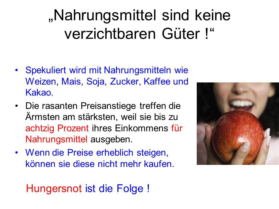 """""""Nahrungsmittel sind keine verzichtbaren Güter !"""