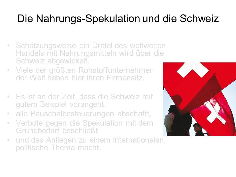 Die Nahrungs-Spekulation und die Schweiz