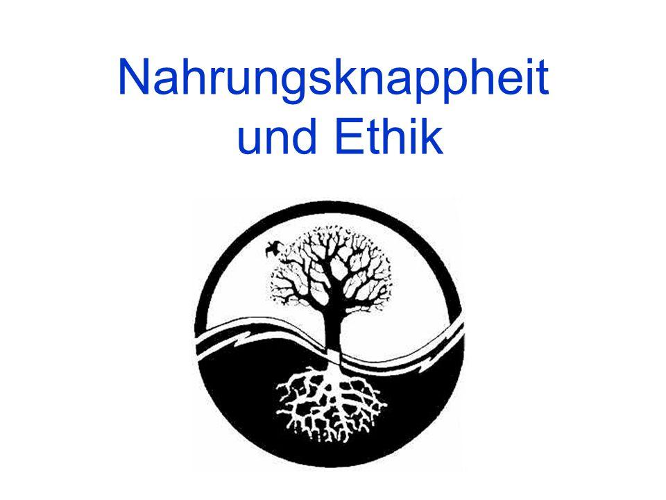 Nahrungsknappheit und Ethik