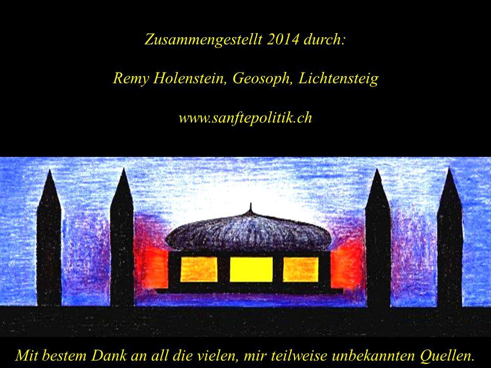 Zusammengestellt 2014 durch: Remy Holenstein, Geosoph, Lichtensteig