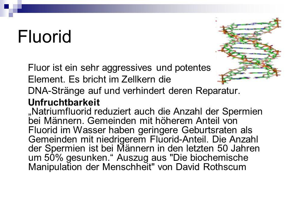 Fluorid Fluor ist ein sehr aggressives und potentes