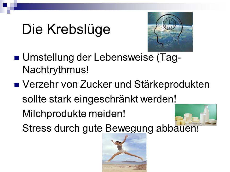 Die Krebslüge Umstellung der Lebensweise (Tag-Nachtrythmus!