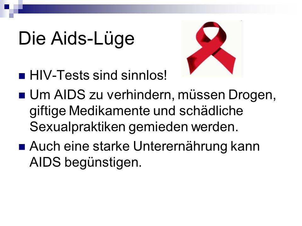 Die Aids-Lüge HIV-Tests sind sinnlos!