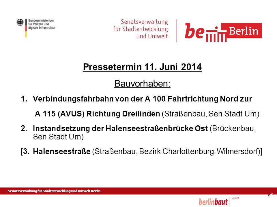 Pressetermin 11. Juni 2014 Bauvorhaben:
