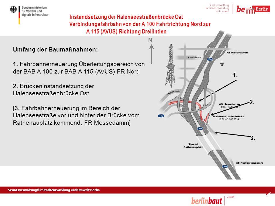 N Umfang der Baumaßnahmen: 1. Fahrbahnerneuerung Überleitungsbereich von der BAB A 100 zur BAB A 115 (AVUS) FR Nord.