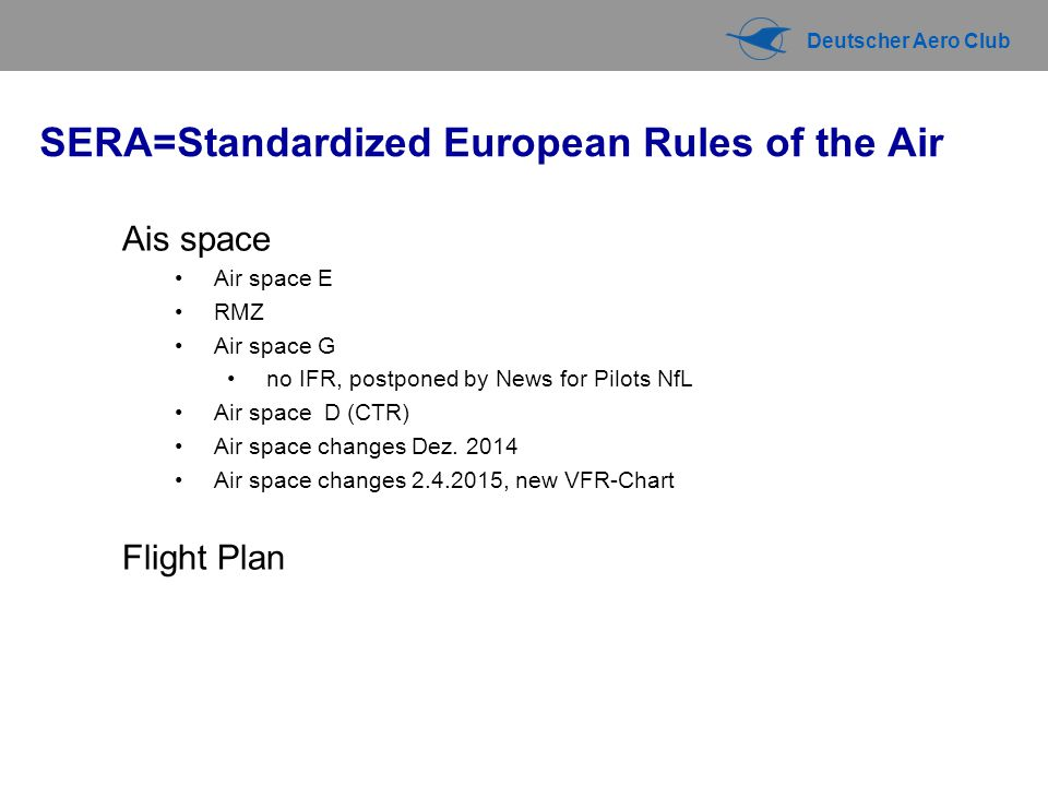 SERA=Standardized European Rules of the Air