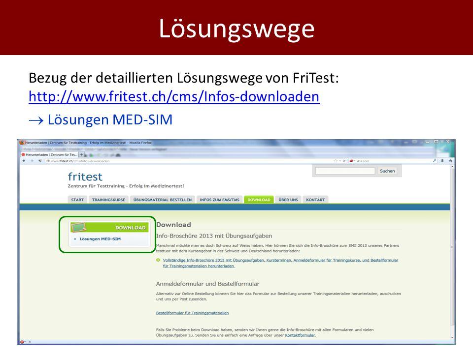 Lösungswege Bezug der detaillierten Lösungswege von FriTest: http://www.fritest.ch/cms/Infos-downloaden  Lösungen MED-SIM