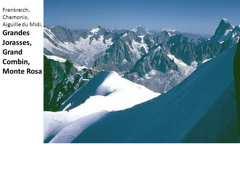 Grandes Jorasses, Grand Combin, Monte Rosa Frankreich, Chamonix,