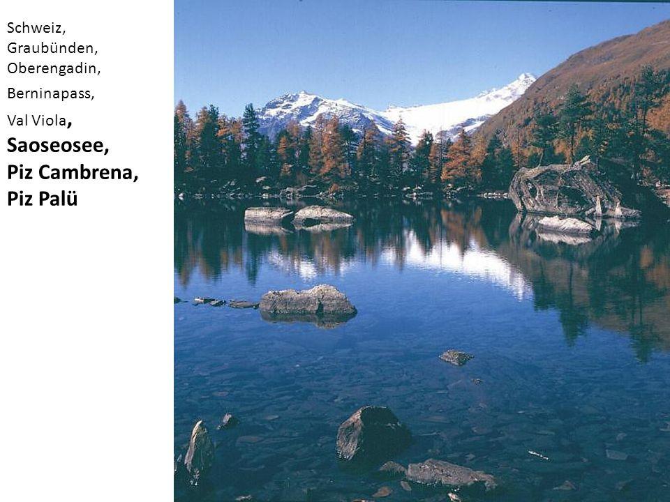 Saoseosee, Piz Cambrena, Piz Palü Schweiz, Graubünden, Oberengadin,