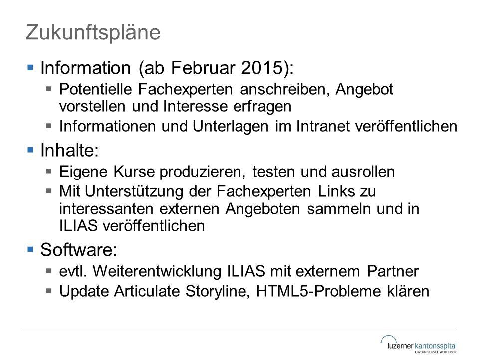 Zukunftspläne Information (ab Februar 2015): Inhalte: Software: